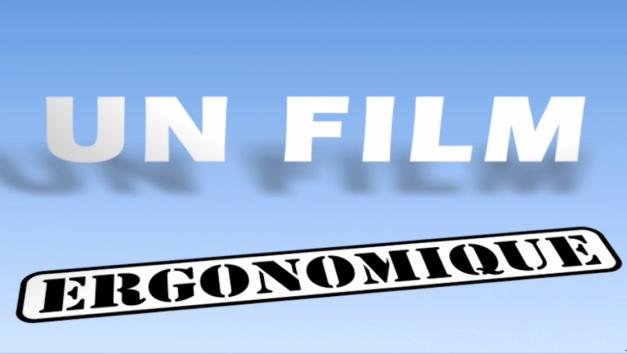 Un film ergonomique 2011